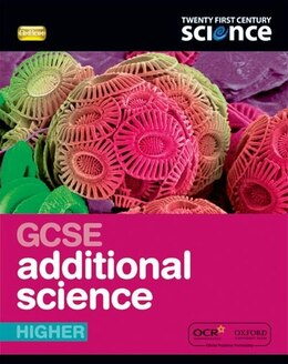 Book Twenty First Century Science: GCSE Additional Science Higher Student Book by University of York Science Education Group and the