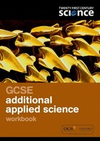 Twenty First Century Science: GCSE Applied Science Workbook