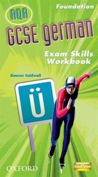 Book GCSE German AQA Foundation Exam Skills Workbook Pack by Eleanor Caldwell