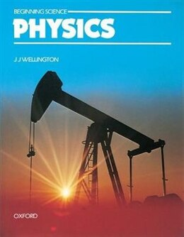 Book Beginning Science: Physics by J. J. Wellington