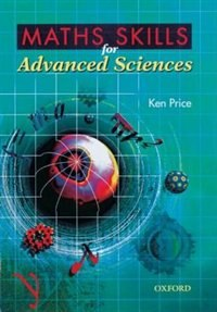 Book Maths Skills for Advanced Sciences by Ken Price