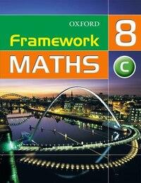 Framework Maths: Y8 Year 8 Core Students Book