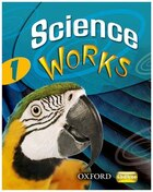 Science Works: 1 Student Book