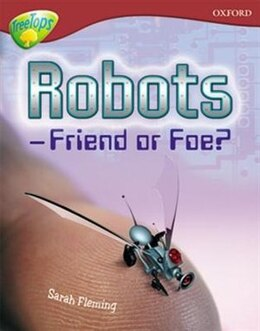 Book Oxford Reading Tree: Stage 15: TreeTops Non-Fiction Robot - Friend or Foe by Sarah Fleming