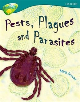 Book Oxford Reading Tree: Stage 16: TreeTops Non-Fiction Pests, Plagues and Parasites by Mick Gowar
