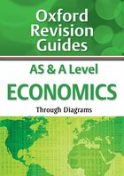 AS and A Level Economics: Oxford Revision Guides