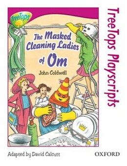 Book Oxford Reading Tree: Stage 10: TreeTops Playscripts The Masked Cleaning Ladies of Om (Pack of 6… by John Coldwell