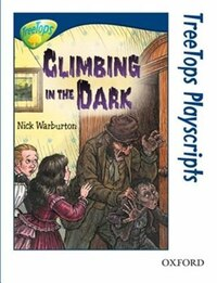 Oxford Reading Tree: Stage 14: TreeTops Playscripts Climbing in the Dark (Pack of 6 copies)