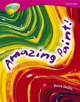 Book Oxford Reading Tree: Stage 10: TreeTops Non-Fiction Amazing Paint by Becca Heddle