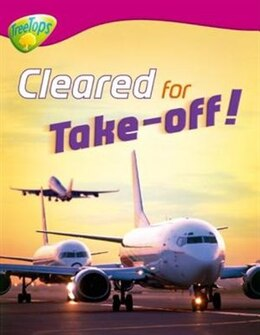 Book Oxford Reading Tree: Stage 10: Treetops Non-Fiction Cleared for Take-Off! by Chris Oxlade