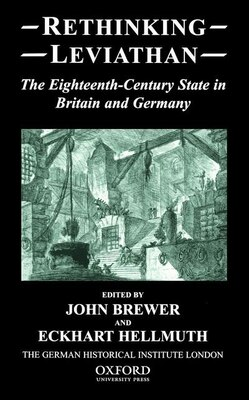 Book Rethinking Leviathan: The Eighteenth-Century State in Britain and Germany by John Brewer