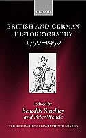 Book British and German Historiography, 1750-1950: Traditions, Perceptions, and Transfers by Benedikt Stuchtey