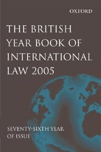 Book The British Year Book of International Law 2005: Seventy-Sixth Year of Issue by James Crawford