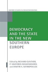 Book Democracy And The State In The New Southern Europe by Richard Gunther