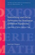 Smoothing and Decay Estimates for Nonlinear Diffusion Equations: Equations of Porous Medium Type