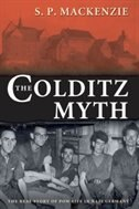 Book The Colditz Myth: British and Commonwealth Prisoners of War in Nazi Germany by S. P. MacKenzie