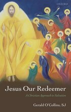 Jesus Our Redeemer: A Christian Approach to Salvation
