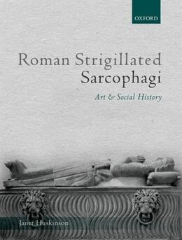Book Roman Strigillated Sarcophagi: Art and Social History by Janet Huskinson