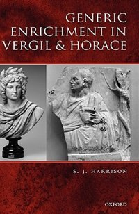 Book Generic Enrichment in Vergil and Horace by S. J. Harrison