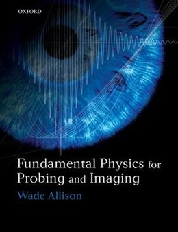 Book Fundamental Physics for Probing and Imaging by Wade Allison