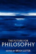 Book The Future For Philosophy: Future For Philosophy by Brian Leiter