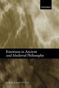 Book Emotions In Ancient And Medieval Philosophy by Simo Knuuttila