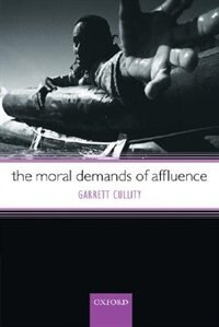 Book The Moral Demands Of Affluence by Garrett Cullity