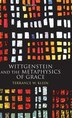 Wittgenstein and the Metaphysics of Grace by Terrance W. Klein