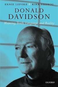 Book Donald Davidson: Meaning, Truth, Language, and Reality by Ernie Lepore