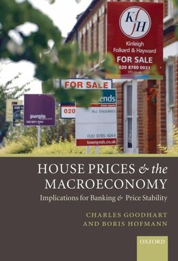 Book House Prices and the Macroeconomy: Implications for Banking and Price Stability by Charles Goodhart