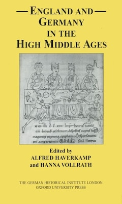 Book England and Germany in the High Middle Ages by Alfred Haverkamp