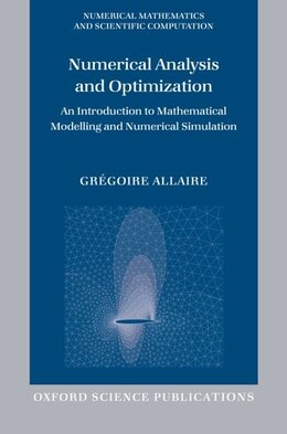 Book Numerical Analysis and Optimization: An Introduction to Mathematical Modelling and Numerical… by Gregoire Allaire