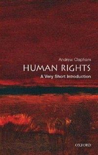 Book Human Rights: A Very Short Introduction: A Very Short Introduction by Andrew Clapham