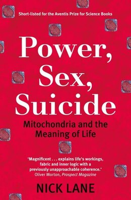 Book Power, Sex, Suicide: Mitochondria and the meaning of life by Nick Lane