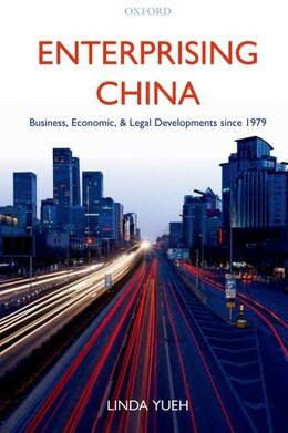 Book Enterprising China: Business, Economic, and Legal Developments since 1979 by Linda Yueh