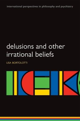 Book Delusions and Other Irrational Beliefs by Lisa Bortolotti