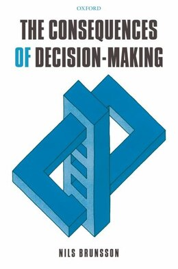 Book The Consequences of Decision-Making by Nils Brunsson