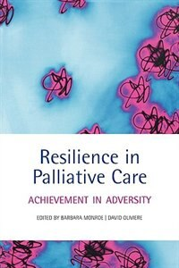 Book Resilience in palliative care: achievement in adversity by Barbara Monroe