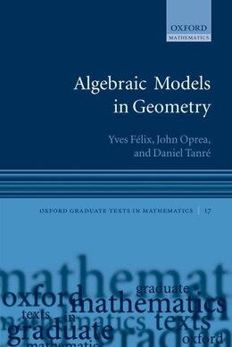 Book Algebraic Models in Geometry by Yves Felix