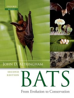 Book Bats: From Evolution to Conservation by John D. Altringham