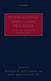 Book International Mass Claims Processes: Legal and Practical Perspectives by Howard M. Holtzmann
