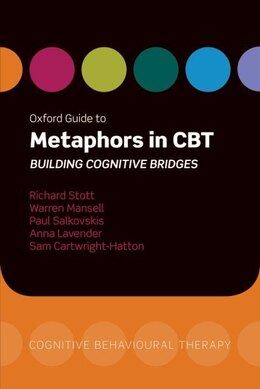 Book Oxford Guide to Metaphors in CBT: Building Cognitive Bridges by Richard Stott