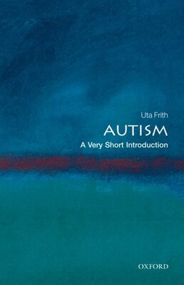 Book Autism: A Very Short Introduction by Uta Frith