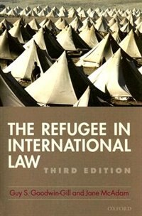 Book The Refugee in International Law by Guy Goodwin-Gill