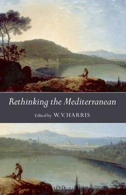 Book Rethinking The Mediterranean by Harris, W. V.