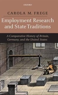 Book Employment Research And State Traditions: A Comparative History of the United States, Great Britain… by Carola Frege