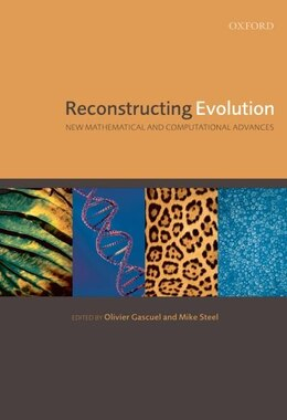 Book Reconstructing Evolution: New Mathematical and Computational Advances by Olivier Gascuel