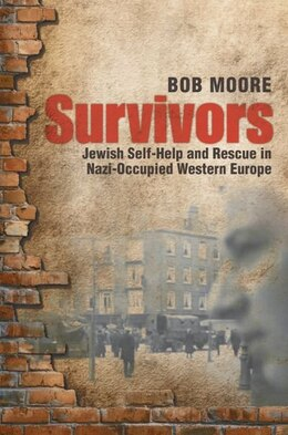 Book Survivors: Jewish Self-Help and Rescue in Nazi-Occupied Western Europe by Bob Moore