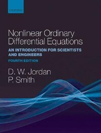 Nonlinear Ordinary Differential Equations: An Introduction For Scientists And Engineers