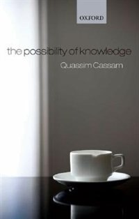 Book The Possibility of Knowledge by Quassim Cassam